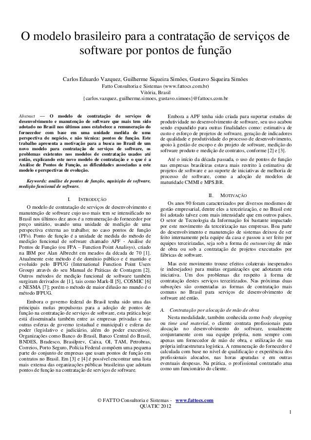 O modelo brasileiro para a contratação de serviços de software por pontos de função Carlos Eduardo Vazquez, Guilherme Siqu...