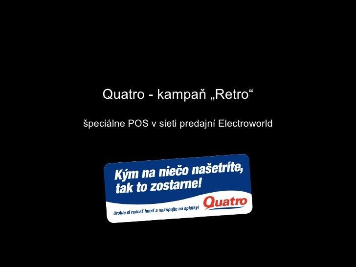 Quatro Retro - POS
