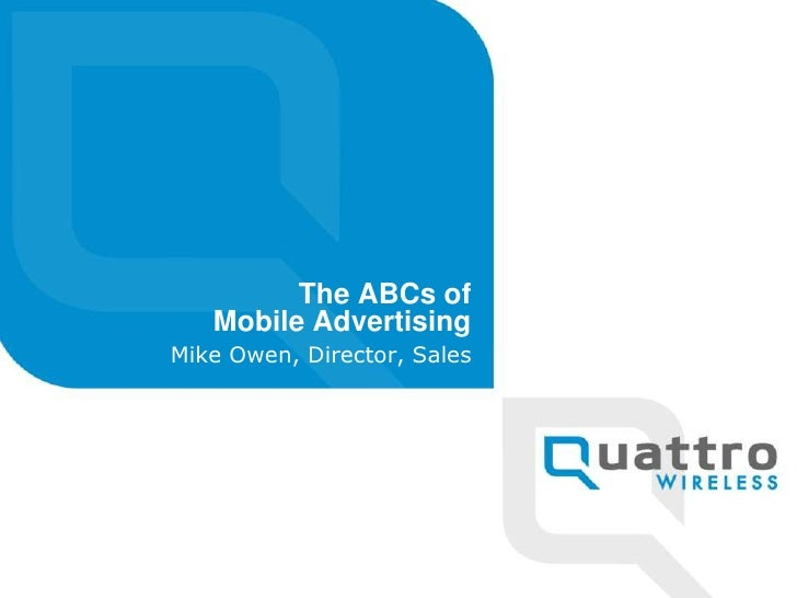 The ABCs of Mobile Advertising<br />Mike Owen, Director, Sales<br />