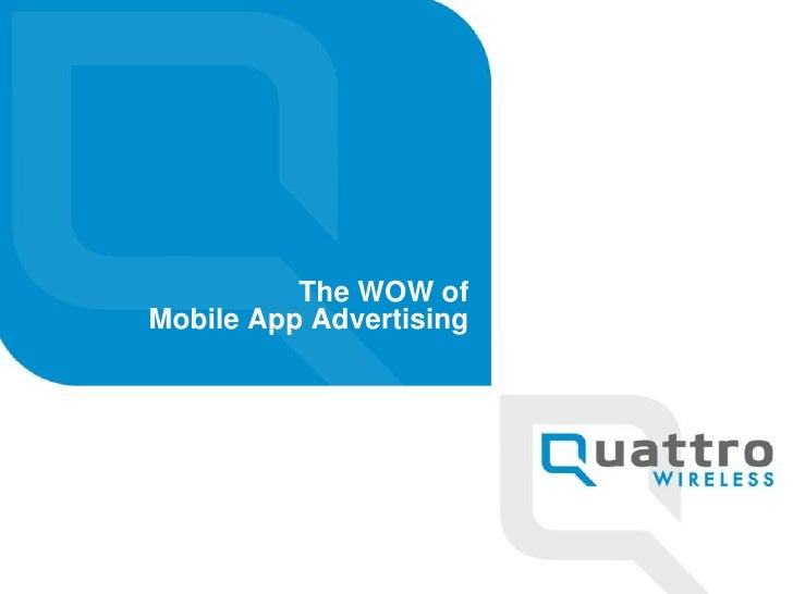Quattro Wireless Wow Of In App Advertising