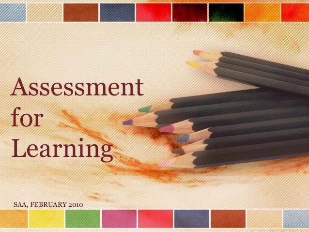 AssessmentforLearningSAA, FEBRUARY 2010