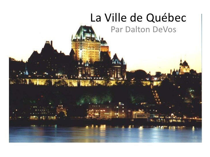 La Ville de Québec<br />Par Dalton DeVos<br />