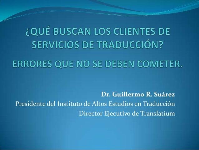 ¿Qué buscan los clientes de servicios de traducción? Errores que no se deben cometer.