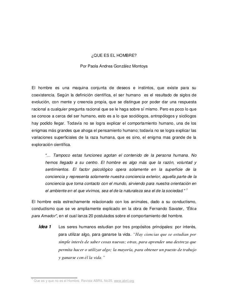 ¿QUE ES EL HOMBRE?                                 Por Paola Andrea González MontoyaEl hombre es una maquina conjunta de d...