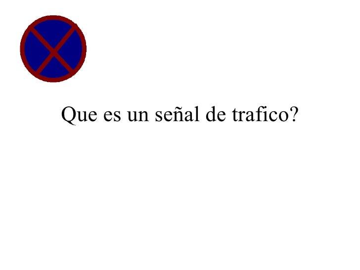Que es un señal de trafico?