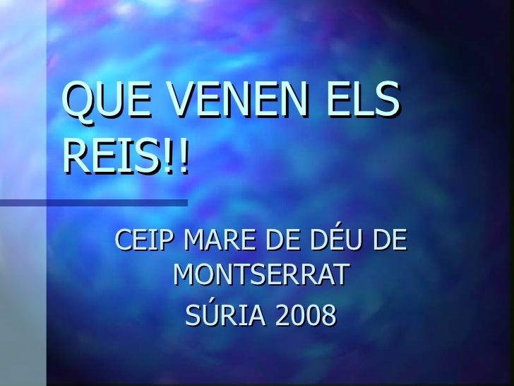 QUE VENEN ELS REIS!! CEIP MARE DE DÉU DE MONTSERRAT SÚRIA 2008