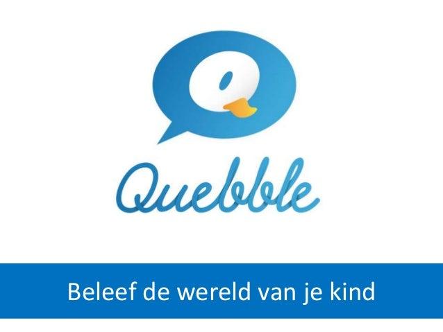 Quebble: Dé online tool die mij als ouder helpt in de communicatie rond mijn zoontje