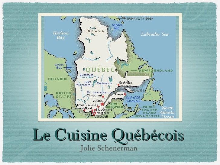Le Cuisine Québécois      Jolie Schenerman