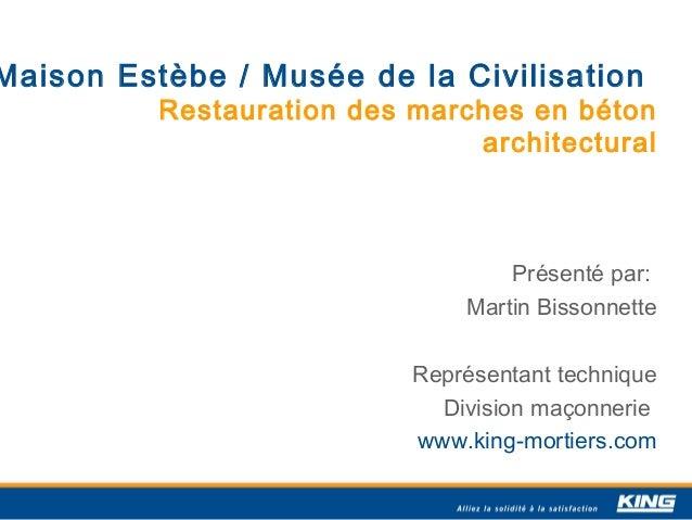 Maison Estèbe / Musée de la Civilisation          Restauration des marches en béton                               architec...