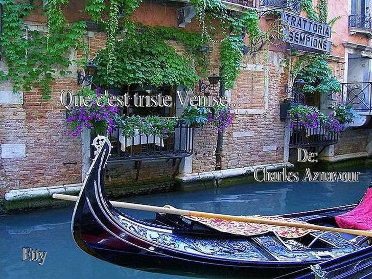 Etty De: Charles Aznavour Que c'est triste Venise...