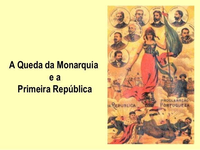 A Queda da Monarquia e a Primeira República