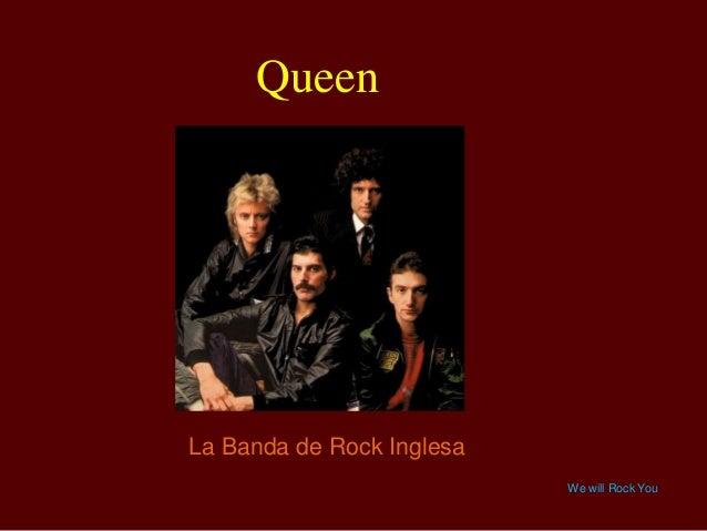 Queen  La Banda de Rock Inglesa We will Rock You