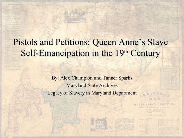 Pistols and Petitions: Queen Anne's SlavePistols and Petitions: Queen Anne's SlaveSelf-Emancipation in the 19Self-Emancipa...