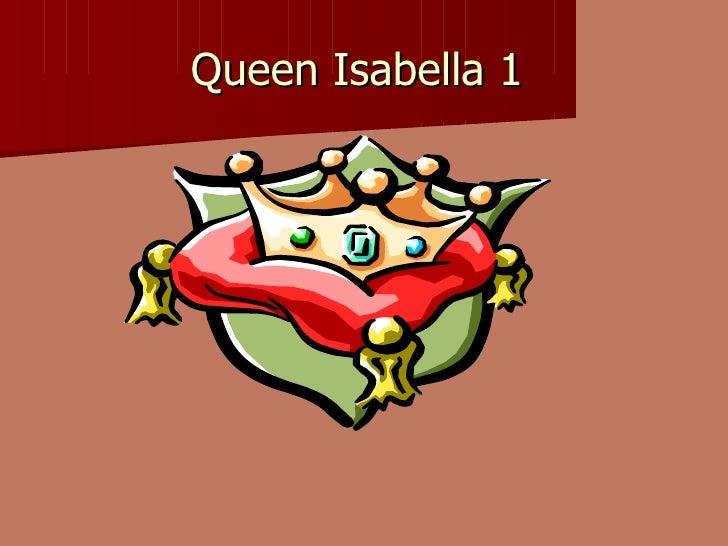 Queen Isabella 1