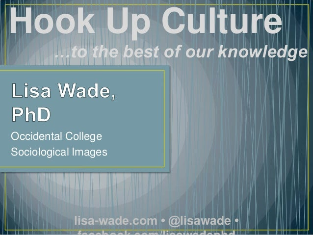 Hook Up Culture: To the Best of Our Knowledge