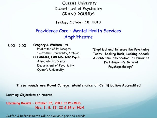 Queen's University Department of Psychiatry GRAND ROUNDS Friday, October 18, 2013  Providence Care – Mental Health Service...