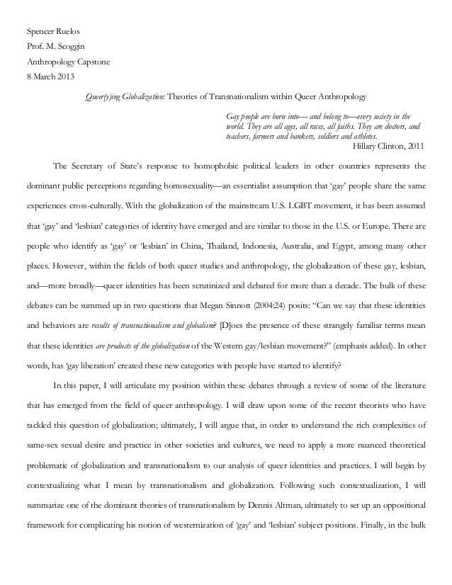 Spencer RuelosProf. M. ScogginAnthropology Capstone8 March 2013Queer(y)ing Globalization: Theories of Transnationalism wit...
