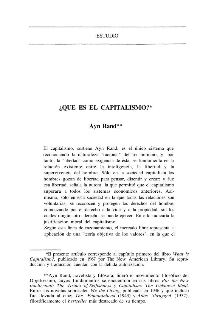 ESTUDIO              ¿QUE ES EL CAPITALISMO?*                             Ayn Rand**      El capitalismo, sostiene Ayn Ran...