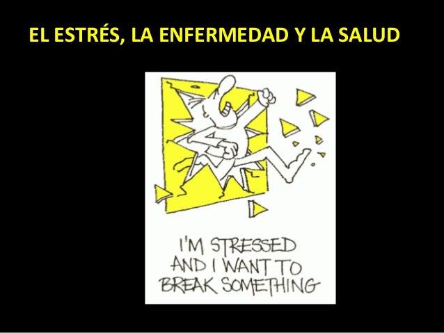 EL ESTRÉS, LA ENFERMEDAD Y LA SALUD