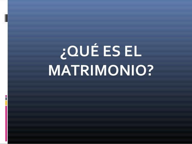 Matrimonio Que Es : Qué es el matrimonio