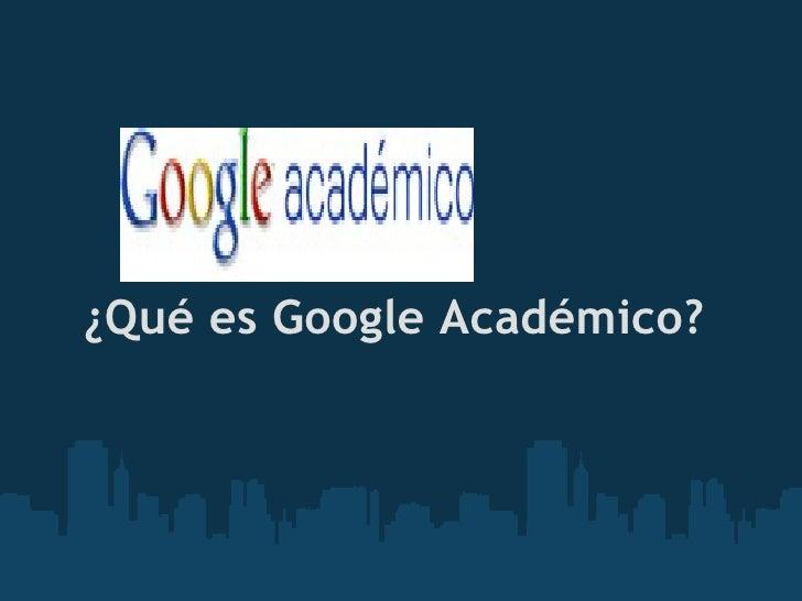 Que Es Google Academico