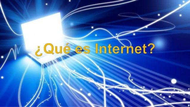  Introducción  Que es internet  Historia  Características  Usos Modernos  Usos y Aplicaciones Practicas de Internet ...