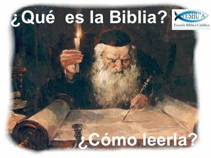 ¿Qué es la Biblia?       ¿Cómo leerla?