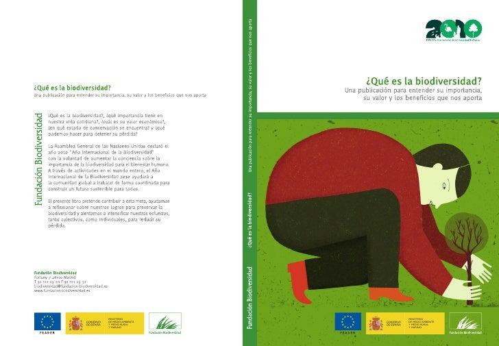 ¿Qué es la biodiversidad?          Edita      Fundación Biodiversidad      Fortuny, 7. 28010 Madrid      Teléfono 91 121 0...