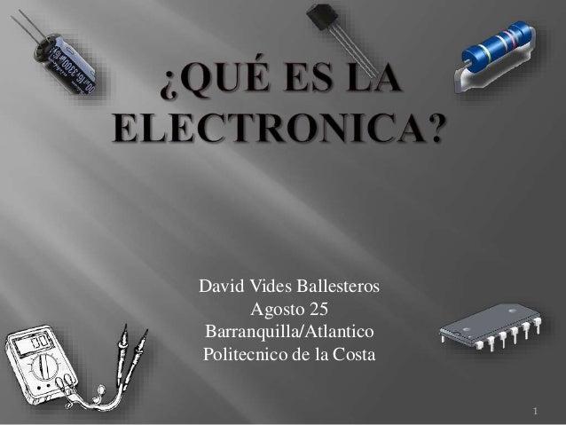 David Vides Ballesteros Agosto 25 Barranquilla/Atlantico Politecnico de la Costa 1