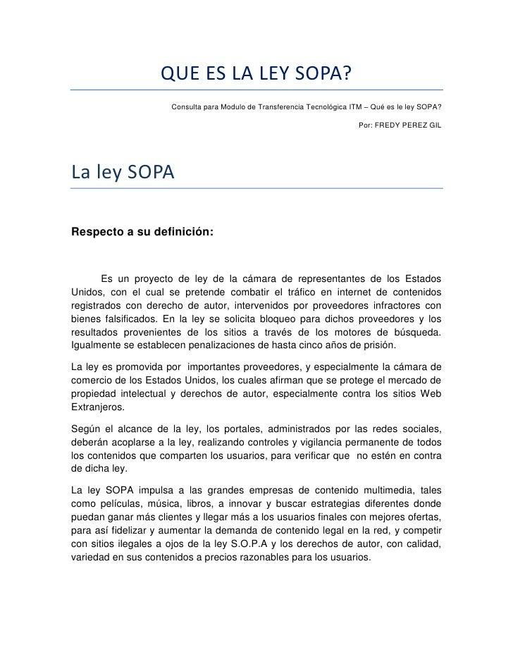 QUE ES LA LEY SOPA?                      Consulta para Modulo de Transferencia Tecnológica ITM – Qué es le ley SOPA?      ...