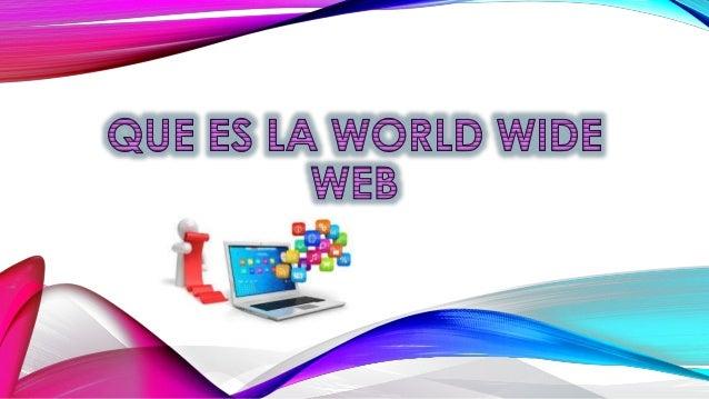 • Nace a principios de los años 90 en Suiza. Su función es ordenar y  distribuir la información que existe en internet.  L...