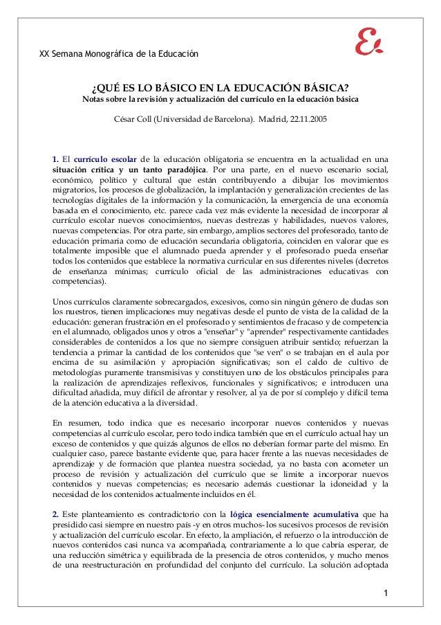XX Semana Monográfica de la Educación 1 ¿QUÉ ES LO BÁSICO EN LA EDUCACIÓN BÁSICA? Notas sobre la revisión y actualización ...
