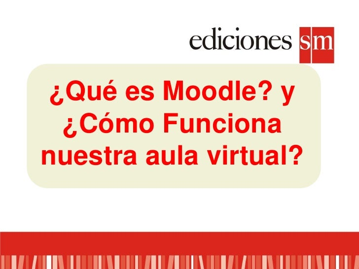 ¿Qué es Moodle? y ¿Cómo Funciona nuestra aula virtual?<br />