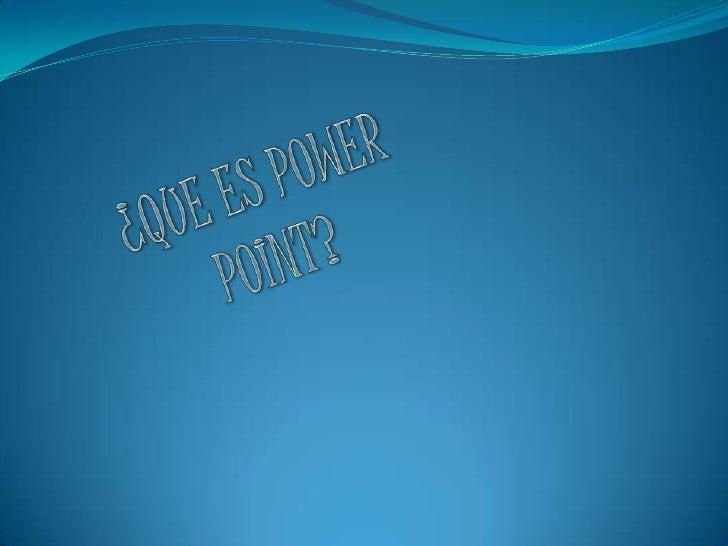 Que Es´Power Point