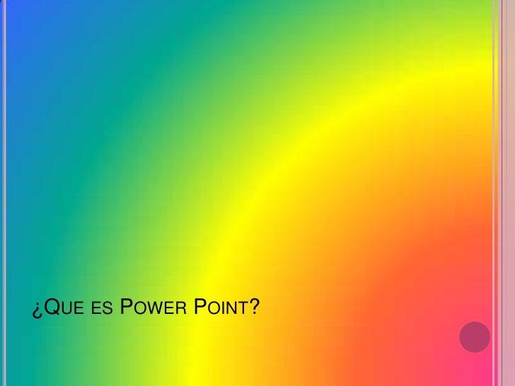 ¿Que es Power Point?<br />