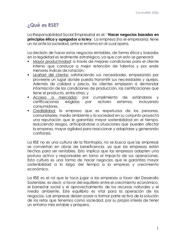 """CentraRSE 2006 1 ¿Qué es RSE? La Responsabilidad Social Empresarial es el: """"Hacer negocios basados en principios ético y a..."""