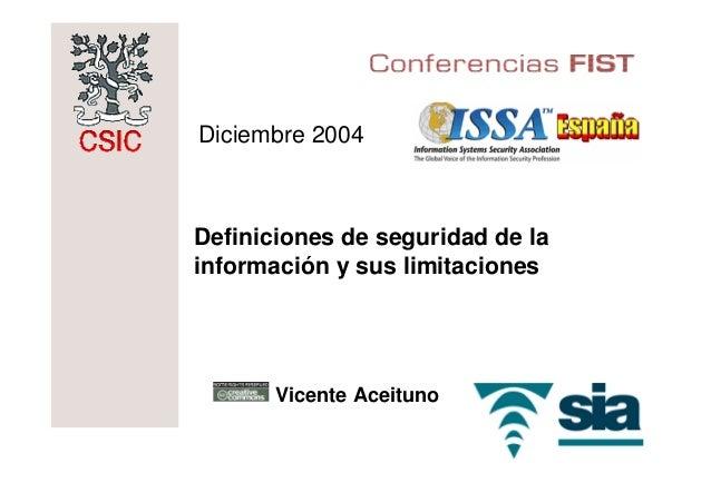 Diciembre 2004Definiciones de seguridad de lainformación y sus limitaciones       Vicente Aceituno