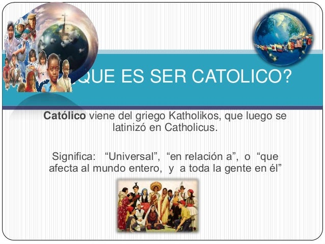 Matrimonio Catolico Que Significa : Que es ser catolico
