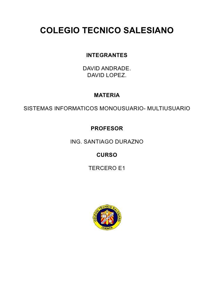 COLEGIO TECNICO SALESIANO                   INTEGRANTES                  DAVID ANDRADE.                  DAVID LOPEZ.     ...