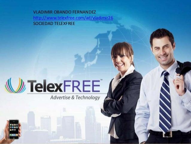 VLADIMIR OBANDO FERNANDEZ http://www.telexfree.com/ad/vladimir26 SOCIEDAD TELEXFREE