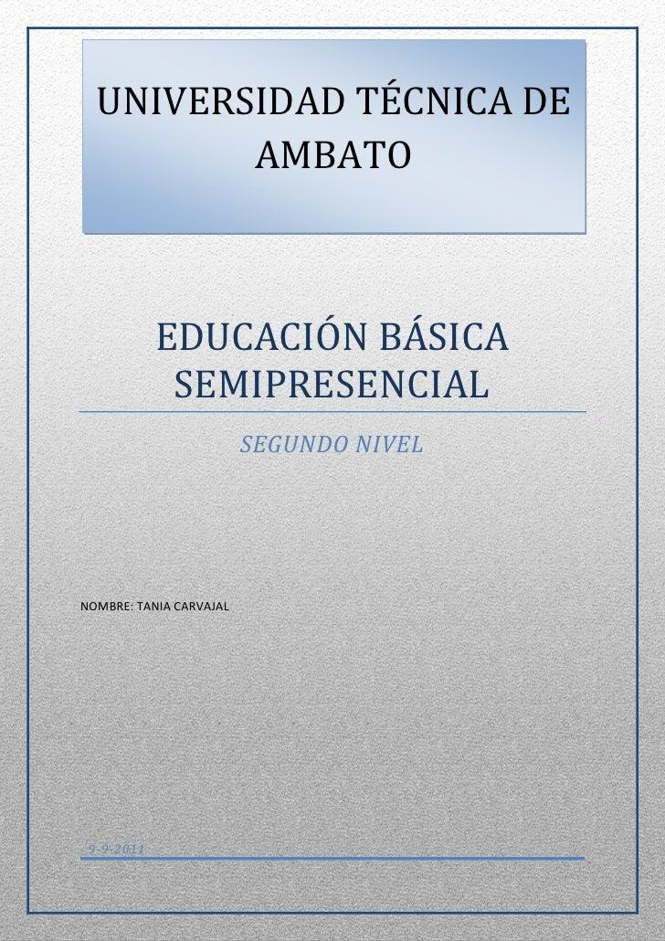UNIVERSIDAD TÉCNICA DE         AMBATO            EDUCACIÓN BÁSICA             SEMIPRESENCIAL                         SEGUN...