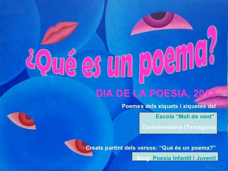 """DIA DE LA POESIA, 2012            Poemes dels xiquets i xiquetes del                        Escola """"Molí de vent""""         ..."""