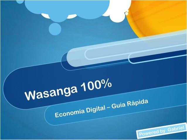 Que es Wasanga? Sistema de Afiliados Basado en Blogs Curso de Marketing On-Line Sistema de Motivación Y mucho mas … Para m...