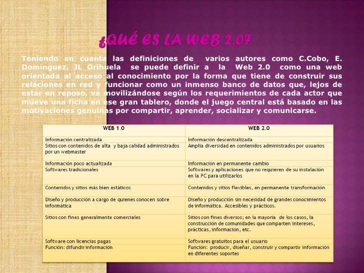 Teniendo en cuenta las definiciones de  varios autores como C.Cobo, E. Domínguez, JL Orihuela  se puede definir a  la  Web...