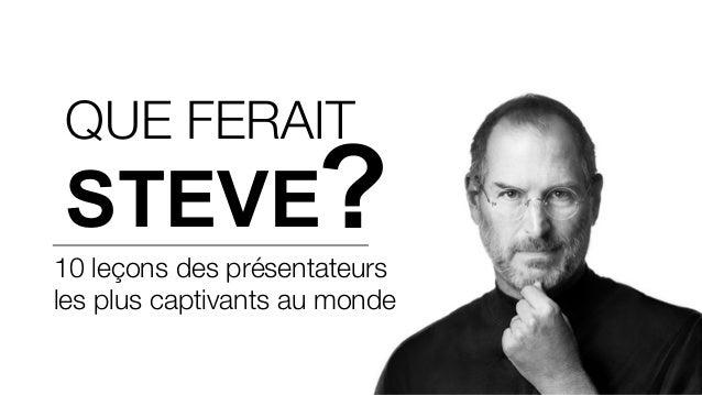 WHAT WOULD STEVE DO? En français.