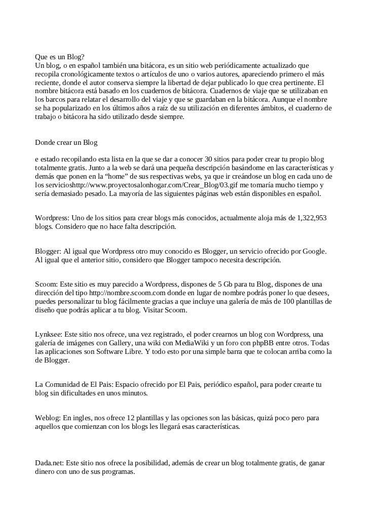 Que es un Blog? Un blog, o en español también una bitácora, es un sitio web periódicamente actualizado que recopila cronol...