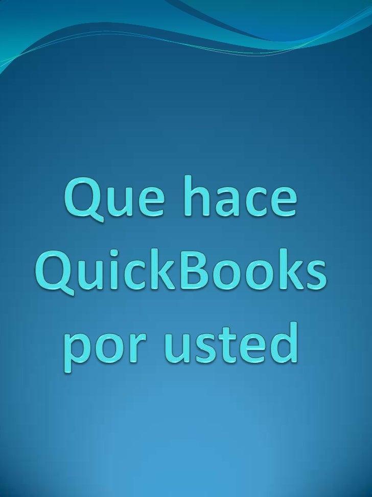 Que hace QuickBookspor usted<br />