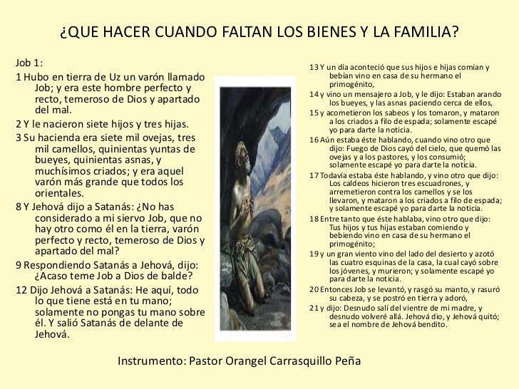¿QUE HACER CUANDO FALTAN LOS BIENES Y LA FAMILIA?Job 1:                                                   13 Y un día acon...