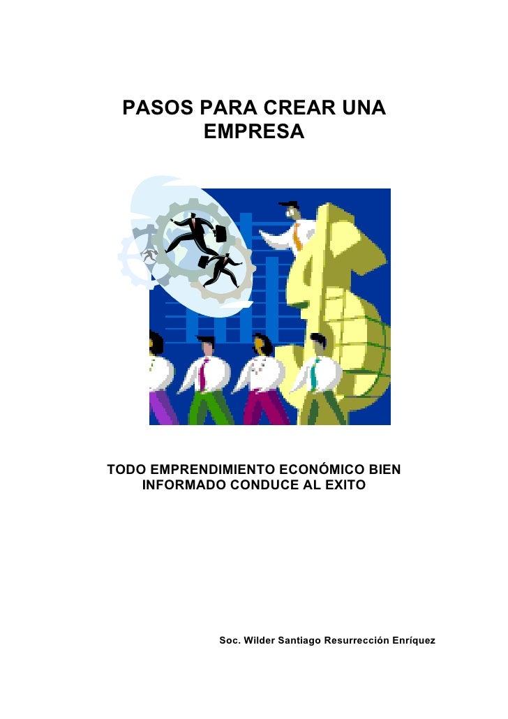 PASOS PARA CREAR UNA        EMPRESA     TODO EMPRENDIMIENTO ECONÓMICO BIEN     INFORMADO CONDUCE AL EXITO                 ...