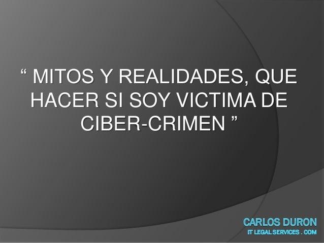 Que hacer legalmente si soy victima de ataques informáticos [GuadalajaraCON 2013]